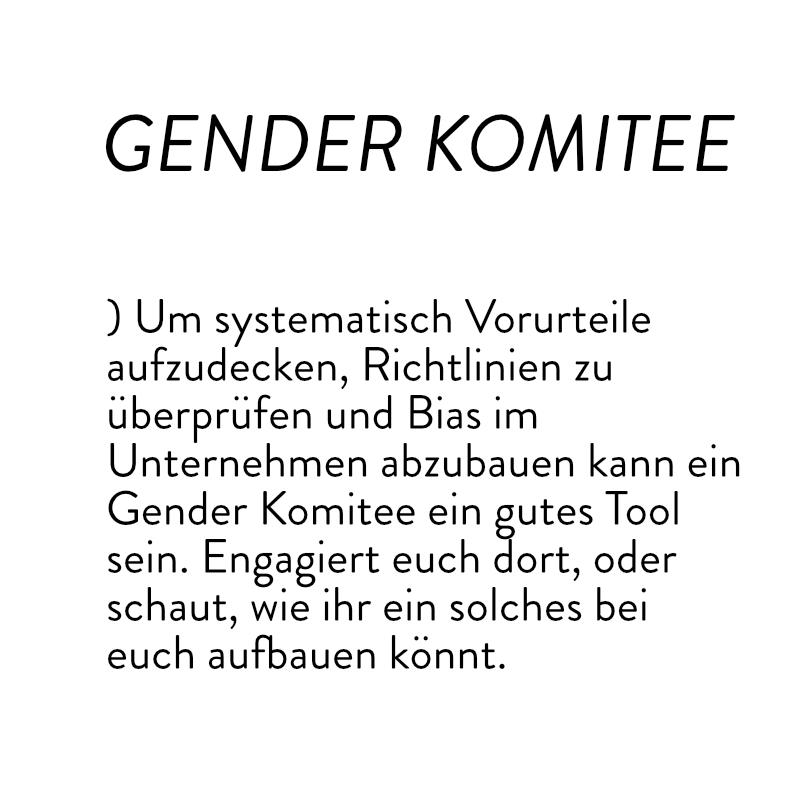 Ein Gender Komitee setzt sich für Gleichstellung im Unternehmen ein.