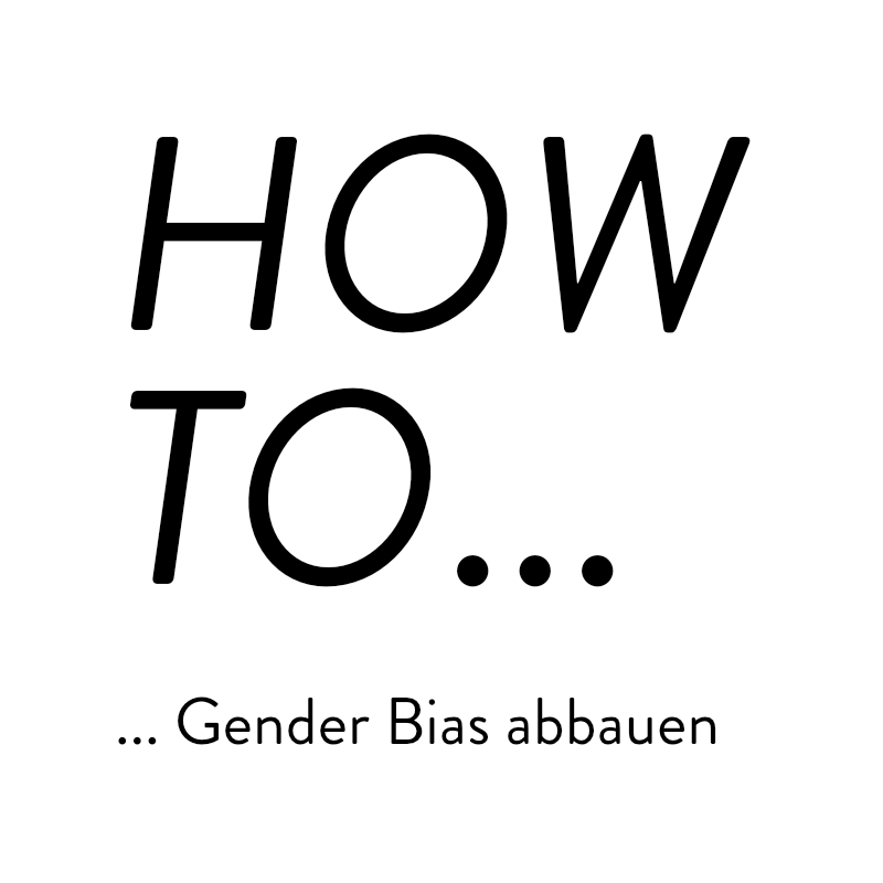 HOW TO - Gender bias abbauen